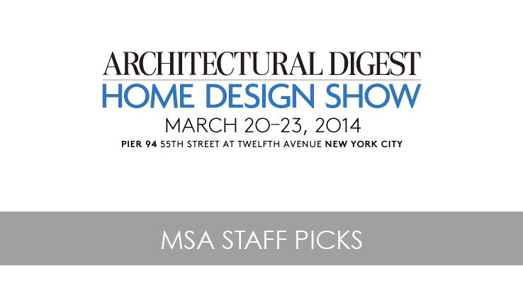 Architectural Digest Home Show Staff Picks Msa